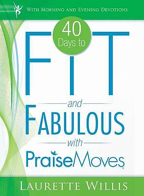 Picture of 40 Days to Fit and Fabulous with Praise Moves