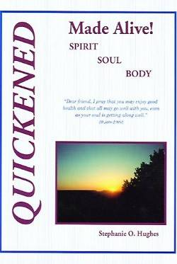 Quickened Made Alive! Spirit, Soul, Body
