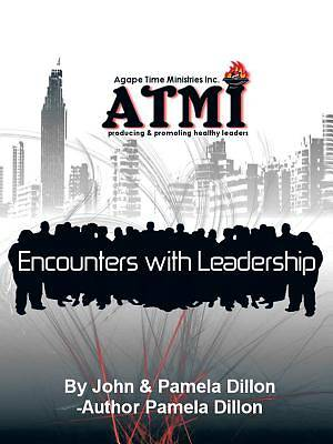Encounters with Leadership-Producing and Promoting Healthy Leaders