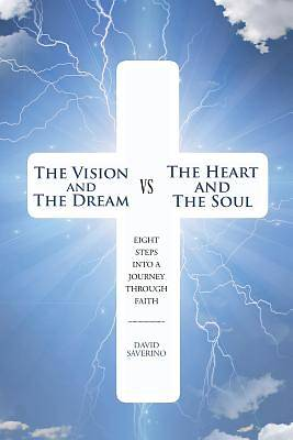 The Vision and the Dream Vs the Heart and the Soul