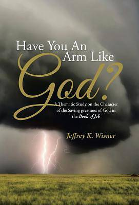 Have You an Arm Like God?