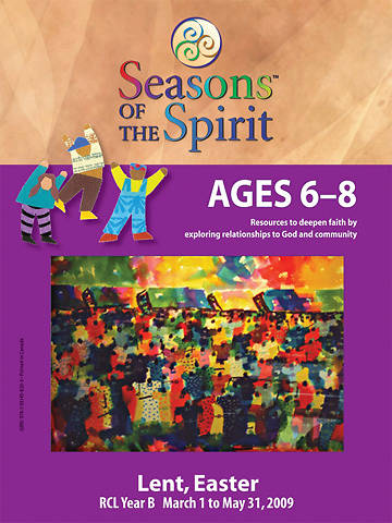 Seasons of the Spirit 2008-2009 Ages 6 - 8 [Lent/Easter]