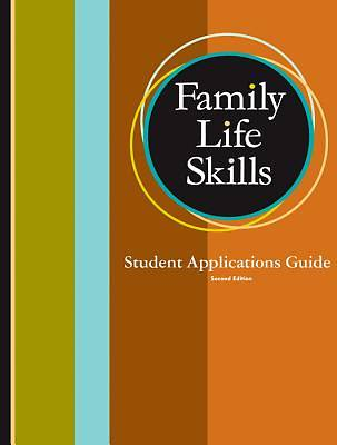Family Life Skills Student Applications Guide, Grades 11-12