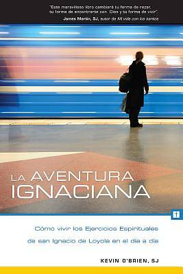 La Aventura Ignaciana / The Ignatian Adventure