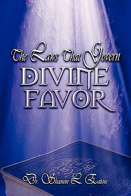 The Laws That Govern Divine Favor