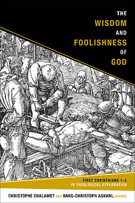 Picture of The Wisdom and Foolishness of God