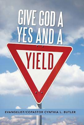 Give God a Yes and a Yield
