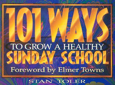 One Hundred and One Ways to Grow a Healthy Sunday School