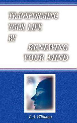 Picture of Transforming Your Life by Renewing Your Mind