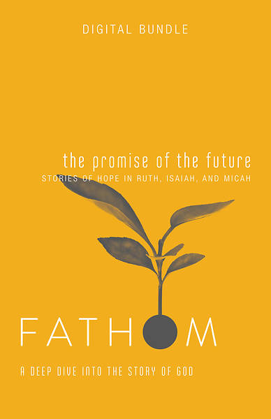 Picture of Fathom Bible Studies: The Promise of the Future Digital Bundle