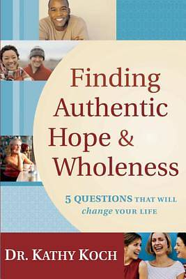 Finding Authentic Hope and Wholeness [ePub Ebook]