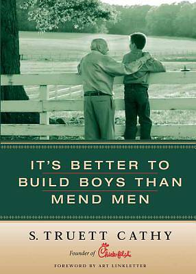 Its Better to Build Boys Than Mend Men