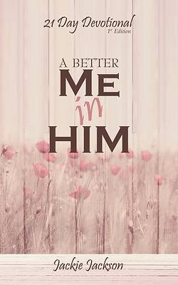 Picture of A Better Me in Him