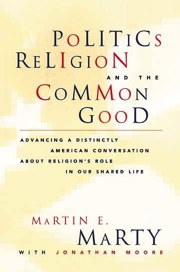 Picture of Politics, Religion, and the Common Good