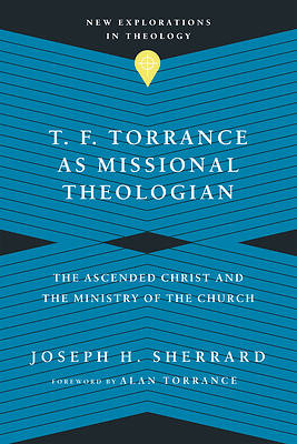 Picture of T. F. Torrance as Missional Theologian