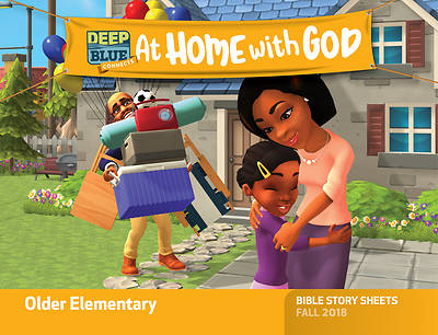 Deep Blue Connects At Home With God Older Elementary Bible Story Sheets Fall 2018