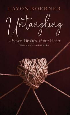 Picture of Untangling the Seven Desires of Your Heart