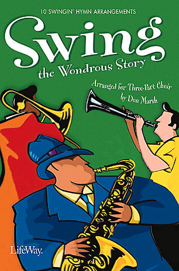 Swing the Wondrous Story Choral Book