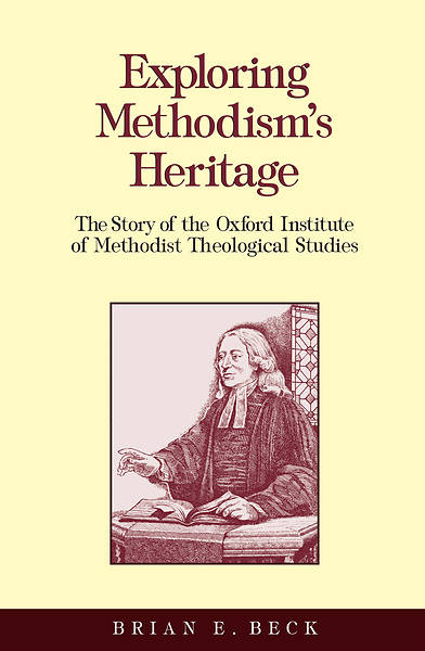 Exploring Methodisms Heritage
