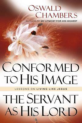 Conformed to His Image/The Servant as His Lord