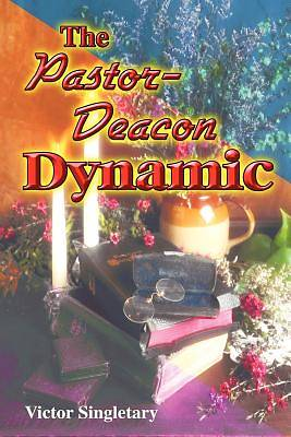 The Pastor-Deacon Dynamic