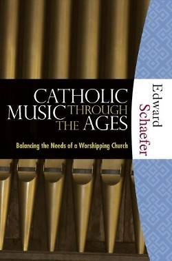 Catholic Music Through the Ages