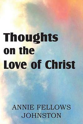Picture of Thoughts on the Love of Christ
