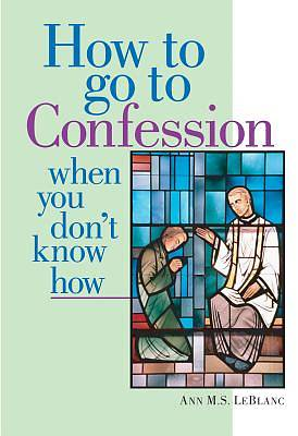 How to Go to Confession When You Dont Know How