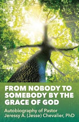 Picture of From Nobody to Somebody by the Grace of God