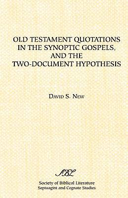 Old Testament Quotations in the Synoptic Gospels, and the Two-Document Hypothesis