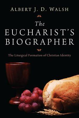 The Eucharists Biographer