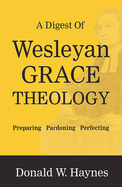 Picture of A Digest of Wesleyan Grace Theology