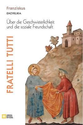 Picture of Fratelli tutti. Enzyklika über die Geschwisterlichkeit und die soziale Freundschaft