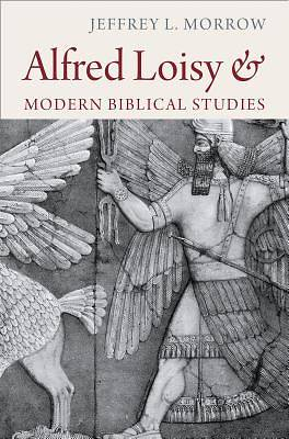Picture of Alfred Loisy and Modern Biblical Studies