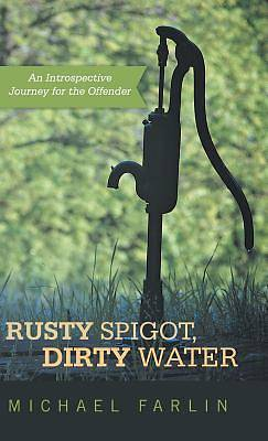 Rusty Spigot, Dirty Water