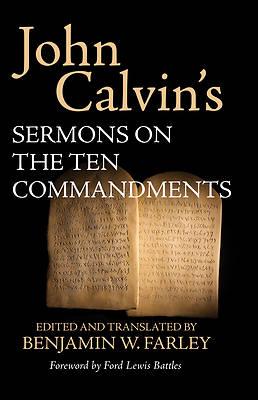 Picture of John Calvin's Sermons on the Ten Commandments