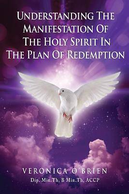 Understanding the Manifestation of the Holy Spirit in the Plan of Redemption