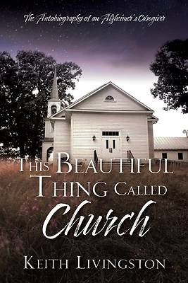 Picture of This Beautiful Thing Called Church