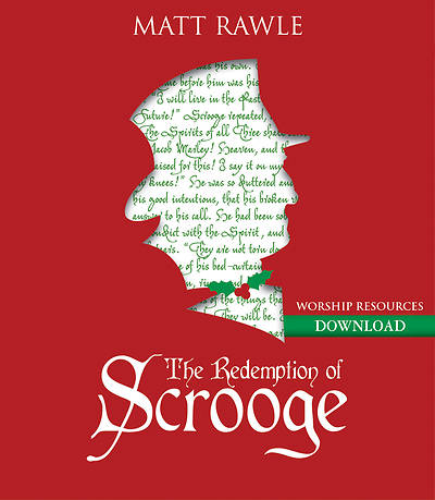 The Redemption of Scrooge Worship Resources
