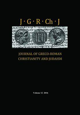 Journal of Greco-Roman Christianity and Judaism, Volume 12