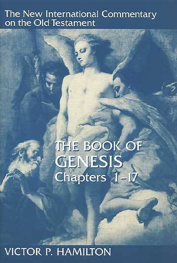 The New International Commentary on the Old Testament - Genesis 1-17