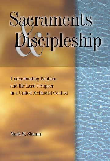 Sacraments and Discipleship