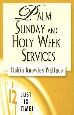 Just in Time! Palm Sunday and Holy Week Services - eBook [Adobe]