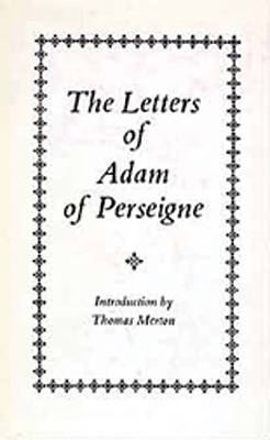 The Letters of Adam Perseigne, Volume 1