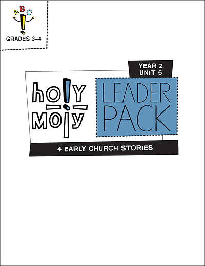 Holy Moly Grades 3-4 Leader Guide Year 2 Unit 5