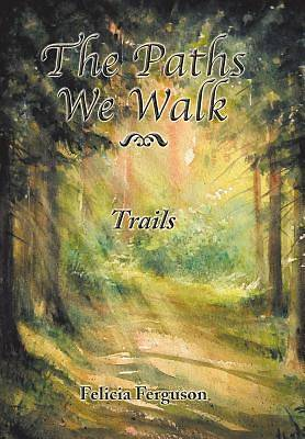 The Paths We Walk Trails