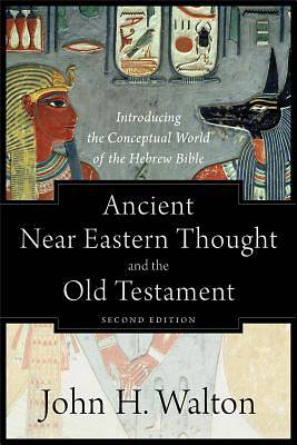 Picture of Ancient Near Eastern Thought and the Old Testament
