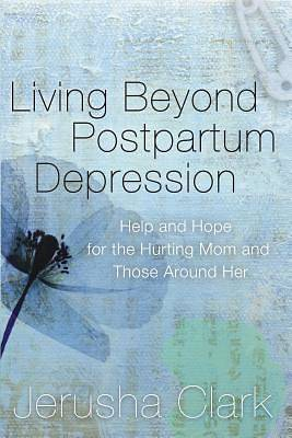 Picture of Living Beyond Postpartum Depression