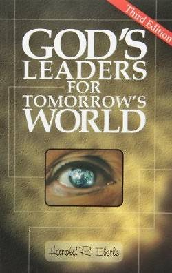 Gods Leaders for Tomorrows World