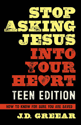 Picture of Stop Asking Jesus Into Your Heart for Teens